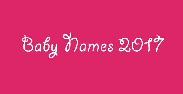 So What Are The Most Popular Baby Names For 2018 We Know That Trends Change And Babies This Year Will Not Too Much